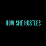HOW SHE HUSTLES